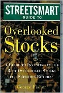 The Streetsmart Guide to Overlooked Stocks