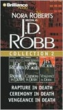 J. D. Robb Collection 2: Rapture in Death, Ceremony in Death, and Vengeance in Death