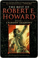 The Best of Robert E. Howard Volume 1 the Best of Robert E. Howard Volume 1