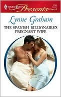 The Spanish Billionaire's Pregnant Wife by Lynne Graham