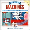 Machines: Mind-Boggling Experiments You Can Turn Into Science Fair Projects