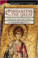 Constantine the Great by Michael Grant