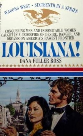 Louisiana! by Dana Fuller Ross