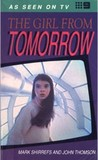 The Girl from Tomorrow (The Girl From Tomorrow, #1)