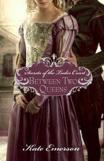 Between Two Queens (Secrets of the Tudor Court, #2)