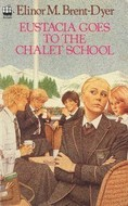 Eustacia Goes to the Chalet School by Elinor M. Brent-Dyer