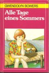 Alle Tage eines Sommers by Gwendolyn Bowers