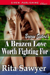 A Brazen Love Worth Fighting For (Brazen Sisters, #1)