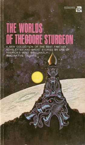 The Worlds of Theodore Sturgeon