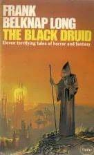 The Black Druid and Other Stories by Frank Belknap Long