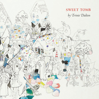 Sweet Tomb by Trinie Dalton