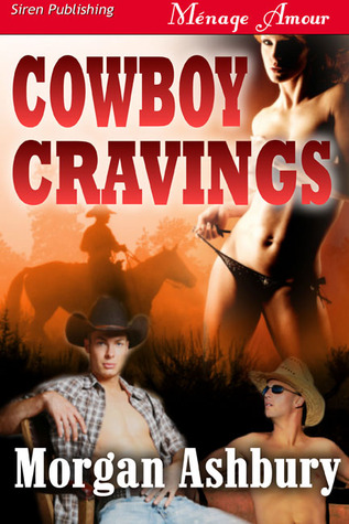 Cowboy Cravings by Morgan Ashbury