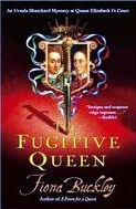 The Fugitive Queen by Fiona Buckley