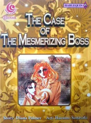 The Case of the Mesmerizing Boss by Diana Palmer