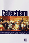 The Shorter Catechism with scripture proofs