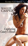 Capturing Casey's Heart (Raising Cain, #3)
