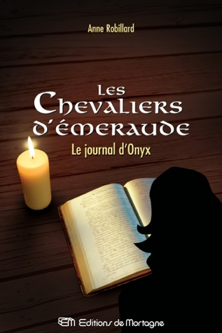 Le journal d'Onyx by Anne Robillard