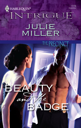 Beauty and the Badge (The Precinct: Brotherhood of the Badge #5) (Harlequin Intrigue #1176)