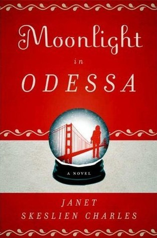 Moonlight in Odessa by Janet Skeslien Charles