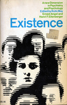 Existence: A New Dimension in Psychiatry and Psychology