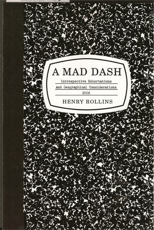A Mad Dash by Henry Rollins