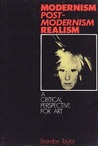 Modernism, Post Modernism, Realism: A Critical Perspective For Art