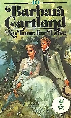 No Time for Love #40 by Barbara Cartland