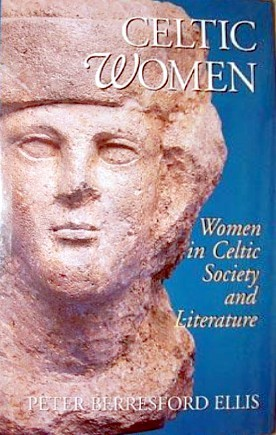 Celtic Women: Women in Celtic Society and Literature