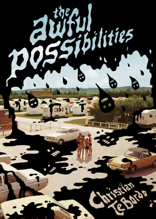 The Awful Possibilities by Christian TeBordo