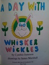 A Day with Whisker Wickles by Cynthia Jameson