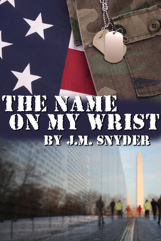 The Name on My Wrist by J.M. Snyder
