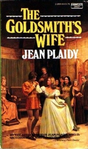 The Goldsmith's Wife by Jean Plaidy