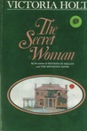 The Secret Woman by Victoria Holt