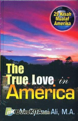 The True Love in America : 29 Kisah Mualaf Amerika