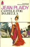 Castile for Isabella (Isabella and Ferdinand, #1)