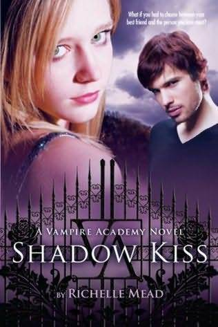 Shadow Kiss (Vampire Academy, #3)