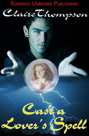 Cast a Lover's Spell by Claire Thompson