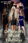 The Warder's Dragon (Warders, #2)