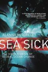Sea Sick by Alanna Mitchell