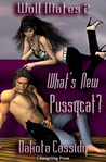 What's New Pussycat (Wolf Mates, #2)