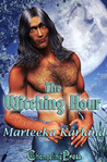 The Witching Hour by Marteeka Karland