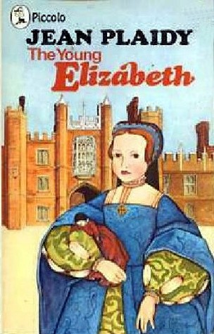 Read The Young Elizabeth (Famous childhoods #1) PDF by Jean Plaidy