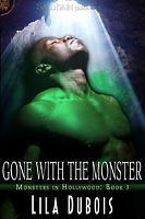 Gone with the Monster (Monsters in Hollywood, #3)