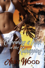Throwing a Kink in the Kidnapping by Abby Wood