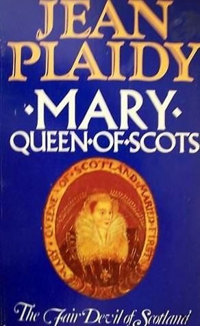 Mary, Queen Of Scots by Jean Plaidy