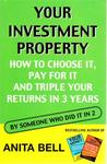 Your Investment Property: How to Choose it and Triple Your Returns in 3 years