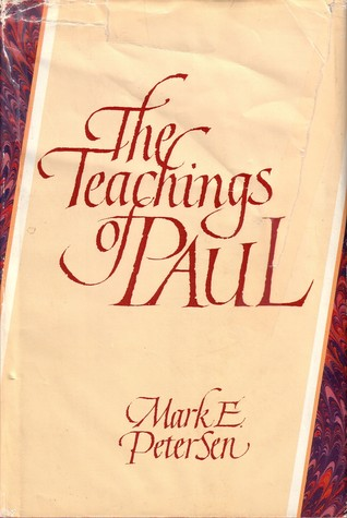 The Teachings of Paul by Mark E. Petersen