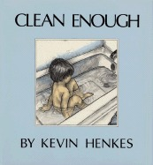 Clean Enough by Kevin Henkes