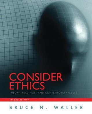 Consider Ethics by Bruce N. Waller