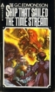 The Ship That Sailed the Time Stream by G.C. Edmondson